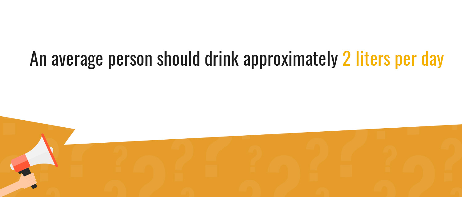 Person should drink 2 liters per day
