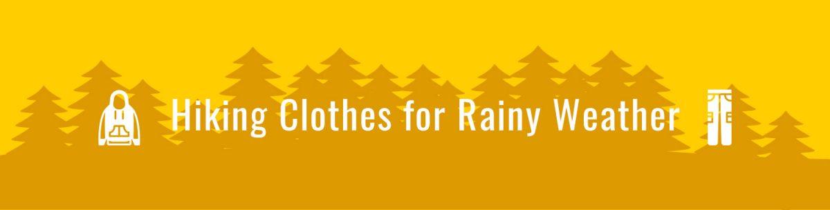 Rainy Weather Hiking Clothes