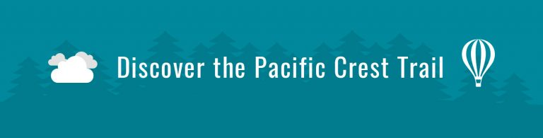 Discover the Pacific Crest Trail
